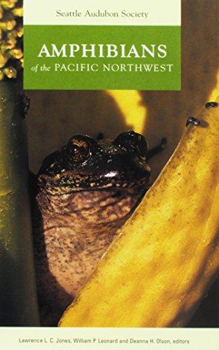 Amphibians of the Pacific Northwest: Jones, Lawrence L.