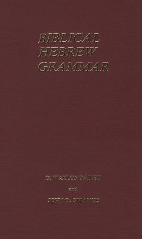 Biblical Hebrew Grammar (English and Hebrew Edition): D. Waylon Bailey;
