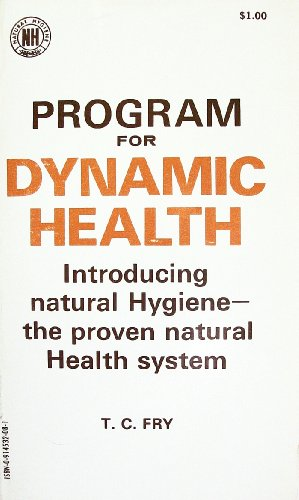 9780914532088: Program for Dynamic Health: An Introduction to Natural Hygiene: The Only True Health System