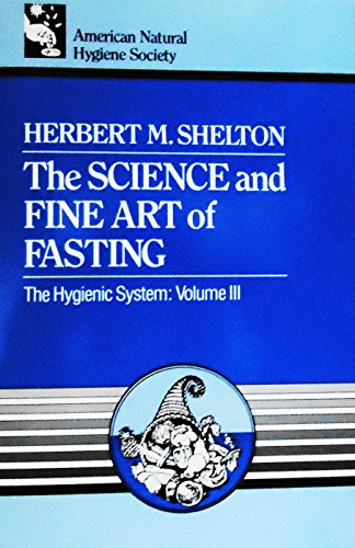 9780914532217: The Science and Fine Art of Fasting