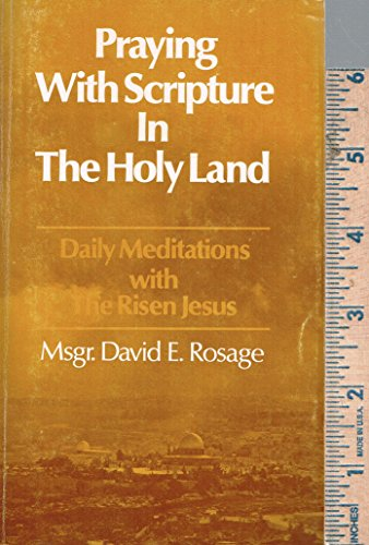 9780914544142: Praying with Scripture in the Holy Land : Daily Meditations with the Risen Jesus