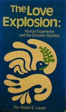 9780914544227: Love Explosion: Human Experience and the Christian Mystery