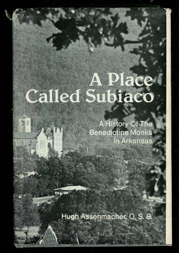 9780914546160: A place called Subiaco: A history of the Benedictine monks in Arkansas