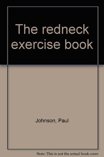 The redneck exercise book (0914546589) by Paul Johnson