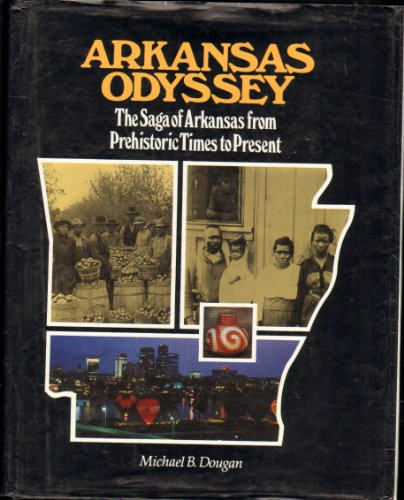 9780914546658: Arkansas Odyssey: The Saga of Arkansas from Prehistoric Times to Present: A History