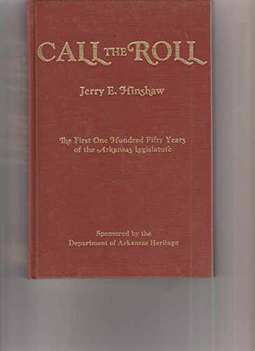 Call the roll: The first one hundred: Jerry E Hinshaw