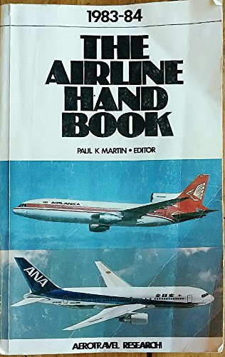 The Airline Hand Book 1983-84. Issued December 1983. [8th Issue]: Martin, Paul K. (editor)