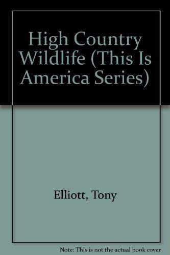 9780914565208: High Country Wildlife (This Is America Series)