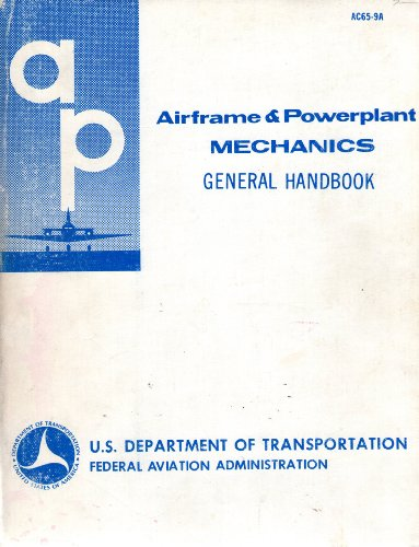 9780914565314: General Mechanic Study Guide for Airframe and Powerplant Mechanics: General Handbook, Federal Aviation Administration Publication Ac65-9A