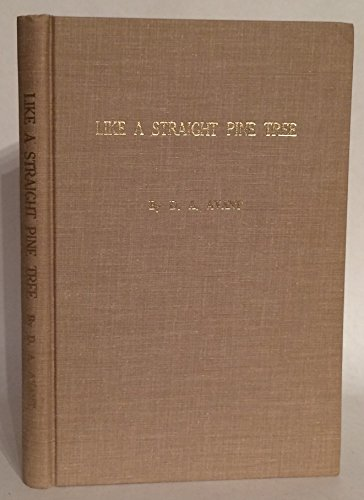9780914570035: Like a Straight Pine Tree: Stories of Reconstruction Days in Alabama and Florida 1885-1971