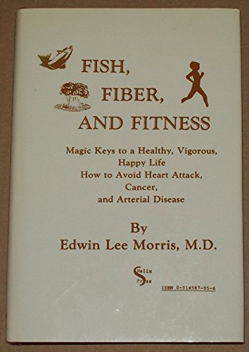 9780914587057: Fish, Fiber, and Fitness: Magic Keys to a Healthy, Vigorous, Happy Life (Adventures in science series)