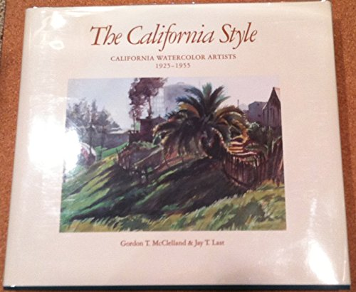 9780914589020: The California Style: California Watercolor Artists 1925-1955