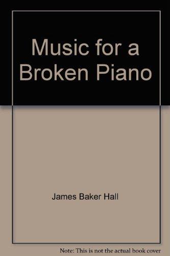 Music for a Broken Piano: James Baker Hall