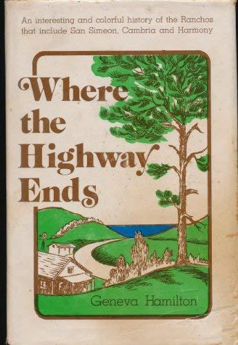 Where the Highway Ends: Cambria, San Simeon: Hamilton, Geneva