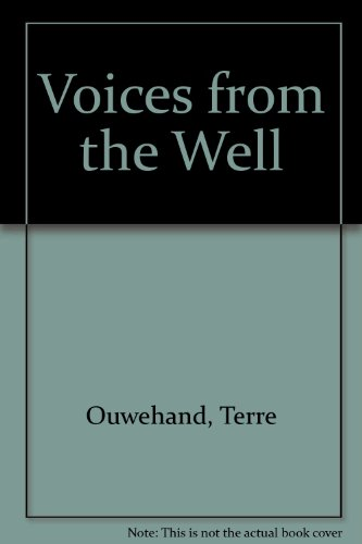 Voices from the Well: Extraordinary Women of History, Myth, Literature and Art: Ouwehand, Terre