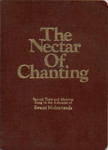 9780914602101: Nectar of Chanting: Sacred Texts and Mantras Sung in the Ashrams of Swami Muktananda