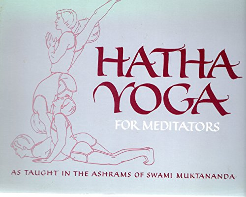 9780914602729: Hatha Yoga for Meditators: As Taught in the Ashrams of Swami Muktananda