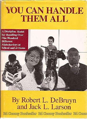 9780914607045: You Can Handle Them All : A Discipline Model for Handling over One Hundred Different Misbehaviors At School and At Home