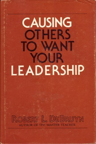 9780914607069: Causing Others to Want Your Leadership