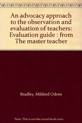 9780914607298: An advocacy approach to the observation and evaluation of teachers: Evaluatio...