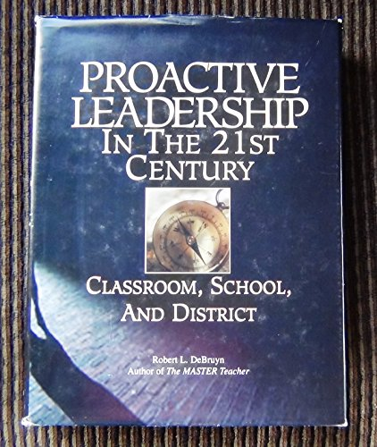 9780914607441: Proactive leadership in the 21st century classroom, school, and district
