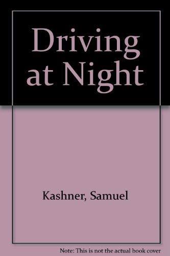 DRIVING AT NIGHT: Kashner, Samuel