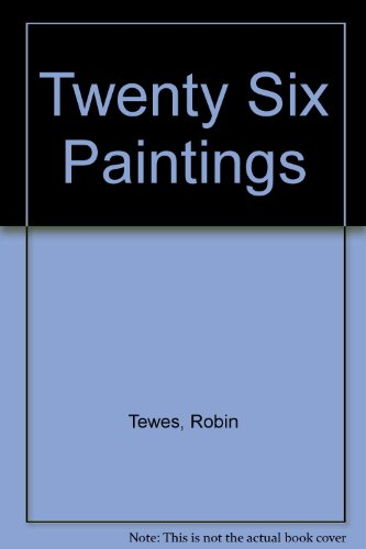Twenty Six Paintings: Tewes, Robin