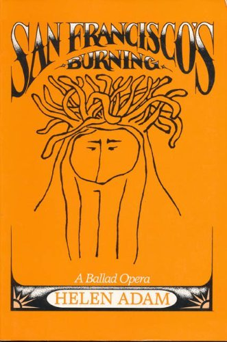 9780914610335: San Francisco's Burning: A Ballad Opera