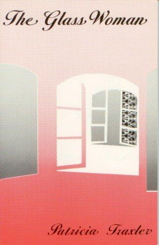 Glass Woman: Patricia Traxler