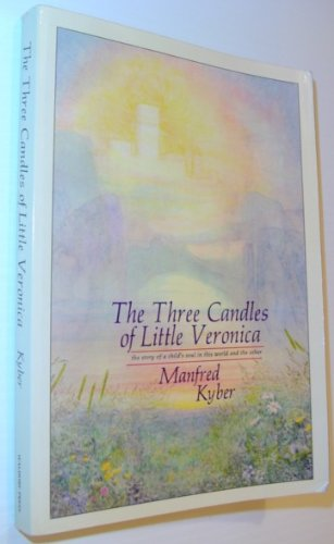 9780914614050: Three Candles of Little Veronica: Story of a Child's Soul in This World and the Other