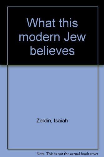 What this modern Jew believes: Zeldin, Isaiah