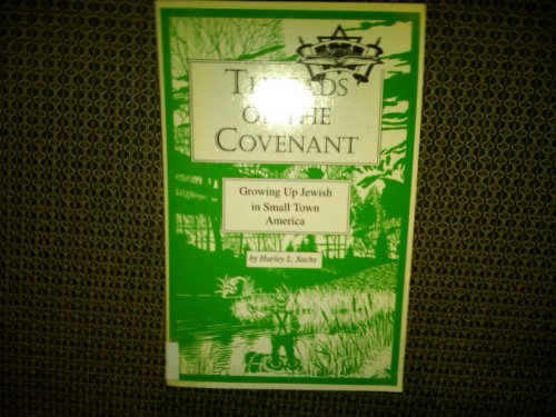 9780914615033: Threads of the covenant: Growing up Jewish in small town America (Jewish cultural literacy series)