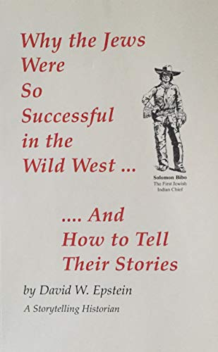 9780914615354: Why the Jews were so successful in the Wild West... ... and how to tell their stories