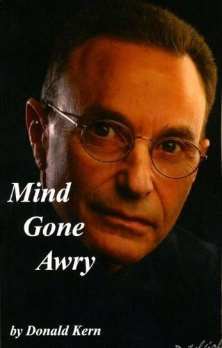 Mind Gone Awry - A Bipolar Recovery: Donald Kern