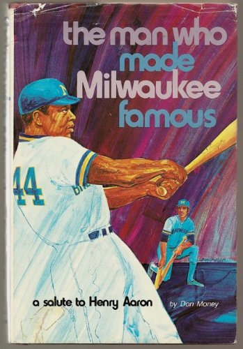 9780914618034: The man who made Milwaukee famous: A salute to Henry Aaron