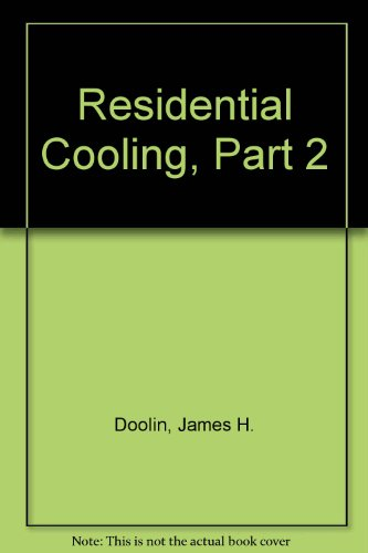 Residential Cooling, Part 2 (9780914626053) by Doolin, James H.
