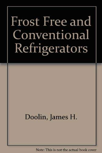 Frost Free and Conventional Refrigerators (0914626094) by James H. Doolin