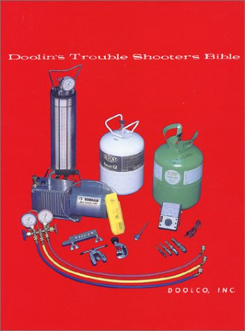 Doolin's Trouble Shooters Bible: Air Conditioning, Refrigeration,: James H Doolin,