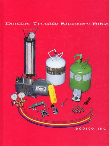 Doolin's Trouble Shooters Bible: Air Conditioning, Refrigeration, Heat Pumps, Heating (9780914626138) by James H. Doolin