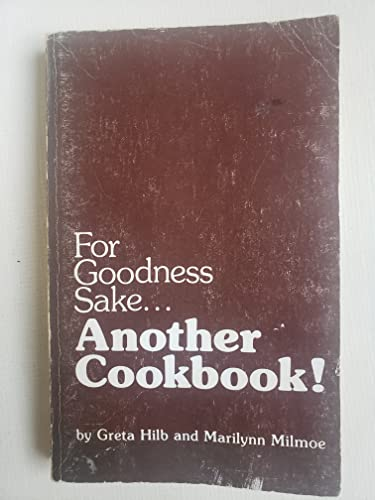9780914628026: For goodness sake ... another cookbook!