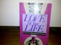 9780914629030: How to Find the Love of Your Life: 90 Days to a Permanent Relationship