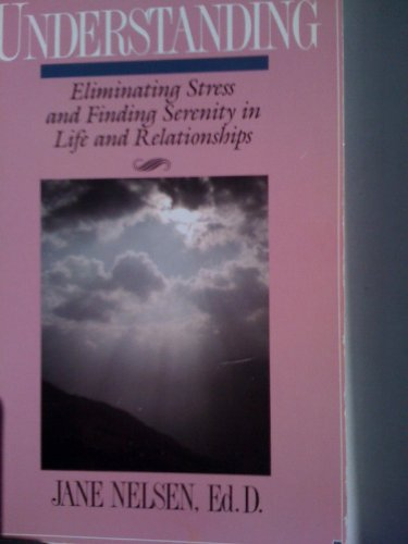 9780914629726: Understanding: Eliminating Stress and Finding Serenity in Life and Relationships