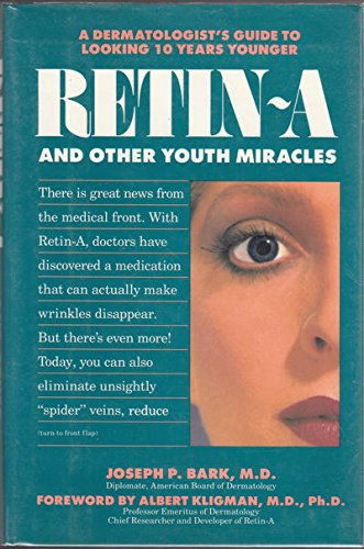 9780914629894: Retin-A and Other Youth Miracles