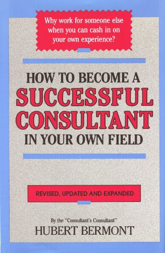 9780914629900: How to Become a Successful Consultant in Your Own Field