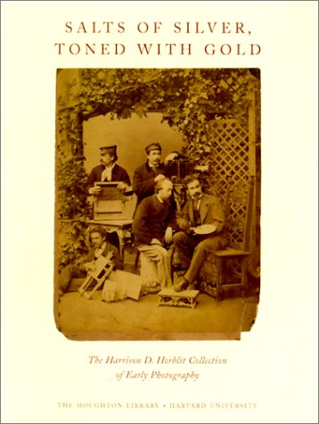 9780914630227: Salts of Silver, Toned With Gold: The Harrison D. Horblit Collection of Early Photography