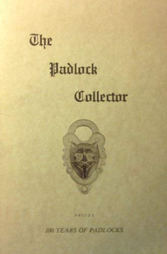 9780914638032: The Padlock Collector: Illustrations and prices of 1200 padlocks of the past 100 years