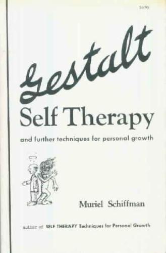 Gestalt Self Therapy: Schiffman, Muriel