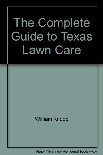 The complete guide to Texas lawn care: Knoop, William E