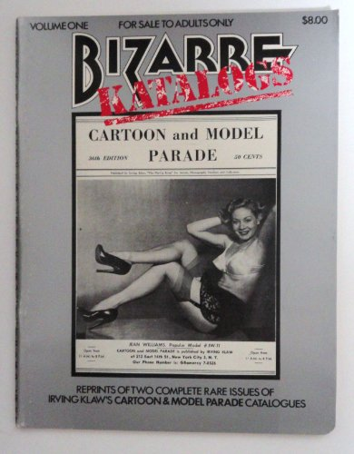 BIZARRE KATALOGS Volume One, Cartoon and Model Parade (reprint of 32nd & 36th editions): Klaw, ...
