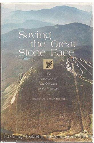 Saving the Great Stone Face: The chronicle of the Old Man of the Mountain: Hancock, Frances Ann ...